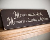 Messes made Daily Wooden Sign