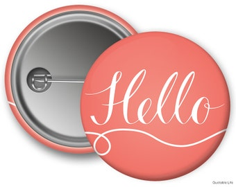 Hello // Fun Gift // Conversation Starter // Customized Pin Back Button