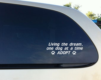 Dog Decal Living the dream one dog at a time ADOPT Paw Print Decal Dog quotes