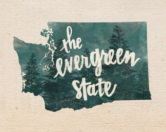 Washington Evergreen State hand lettering digital print // Quote print // State art // Gift for Her // Gift for Him // Canvas print
