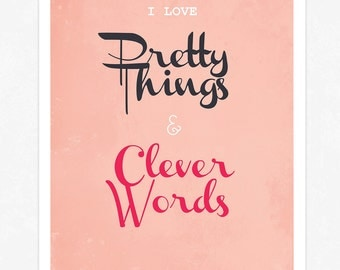 I Love Pretty Things and Clever Words - Poster Print - Three Color Choices -  Art Typography Digital Print