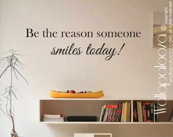 Be the reason someone smiles today wall decal - Smile - Happy wall decal - Inspirational wall decal - Wall decor - Wall art