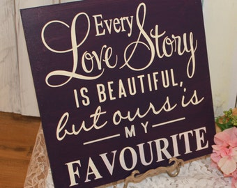 Every LOVE STORY is Beautiful Sign/Wedding Sign/Anniversary/Romantic Sign/Eggplant/White