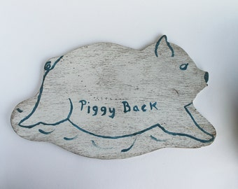 Sale: Piggy Back vintage folk art sign wall hanging decor handmade pig swine antique second