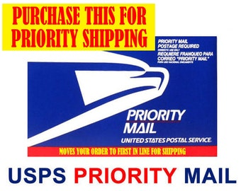 PRIORITY MAILING - and RUSH upgrade - brings your order to the top and priority flat rate shipping