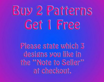 Buy Two Patterns, Get One Free!!