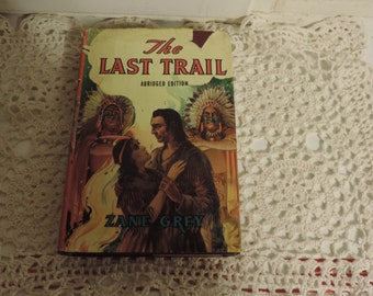 "Vintage Hardcover  Western Novel, ""The Last Trail"" by Zane Grey"