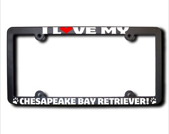 I Love My Chesapeake Bay Retriever License Plate Frame USA (T)