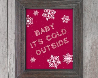 Baby It's Cold Outside - Red Holiday Decor - Snowflake Christmas Wall Art Print - Winter Snowflakes - Choose your Colors