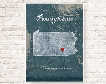 Customizable map of Pennsylvania, home is where the heart is, living room decor, housewares, original poster Pennsylvania, print