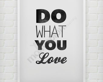 Do What You Love - Highly motivational decoration poster quote print unlimited colors - Typography Poster