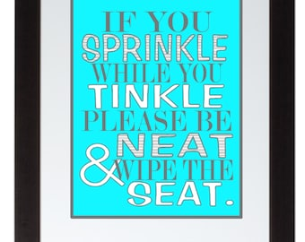 Gray If you sprinkle while you tinkle bathroom wall art print Poster ...