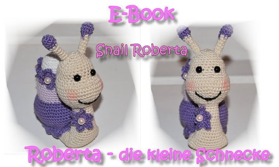Crochet Pattern - Amigurumi - Tutorial - Snail - Snail Roberta