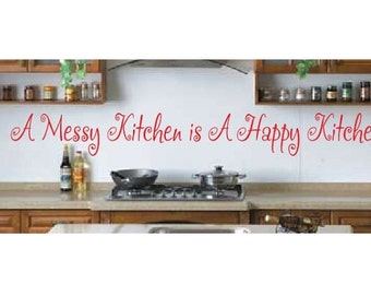 Kitchen Wall Quote Sign Vinyl Decal Sticker Large Big Bathroom Lettering A  Messy Kitchen Is A