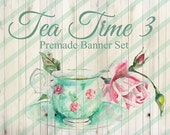 """Banner Set - Shop banner set - Premade Banner Set - Graphic Banners - Facebook Cover - Avatars - Business Card - """"Tea Time 3"""""""