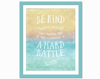 Be Kind For Everyone You Meet Is Fighting A Hard Battle - Plato Quote -  Watercolor Art Print - Inspirational Quotation Typography Poster