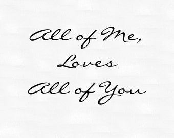 All of Me, Loves All of You vinyl wall decal