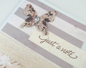 Any Occasion Card - Just a Note - Hand Stamped - Ivory and Grey - Butterfly Card - Muted Shades - Blank Card - Burlap Accent - Rustic Chic