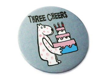 Three cheers,  pin, compact mirror, magnet or bottle opener