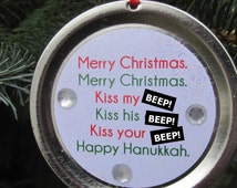 "Christmas Vacation Ornament - Funny Movie Quote: ""Merry Christmas. Kiss my a%s. Happy Hanukkah."""