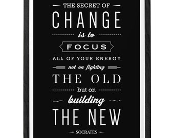 The secret of change Socrates quote print Inspirational quote print typography poster gift for him inspirational print Fathers Day Gift