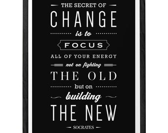 The secret of change Socrates quote print Inspirational quote print typography poster gift for him inspirational print motivational. LH10008