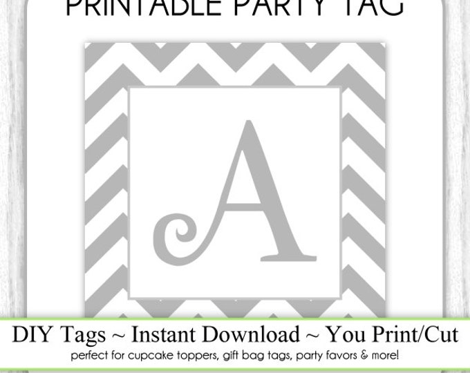 Instant Download - LETTER A, Chevron Party Tag, Monogram Party Tag, Gray Chevron Monogram, DIY Cupcake Topper, You Print, You Cut