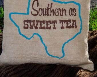 Burlap Pillow- Southern as Sweet Tea Texas Pillow