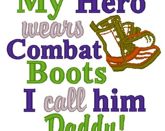 Instant Download: My Hero Wears Combat Boots I Call Him Daddy Embroidery Design