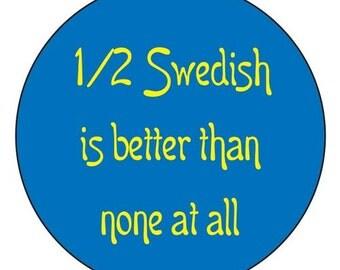 Scandinavian Magnet 1/2 Swedish Norwegian Finnish or Danish is better than none at all