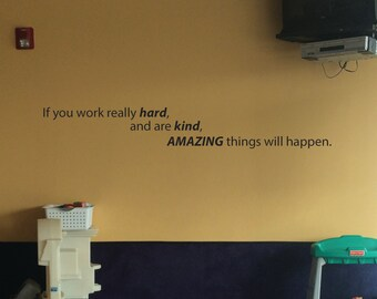 Classroom Decor Teacher, School decorating. In this classroom.... If you work really HARD, and are KIND, AMAZING things will happen.
