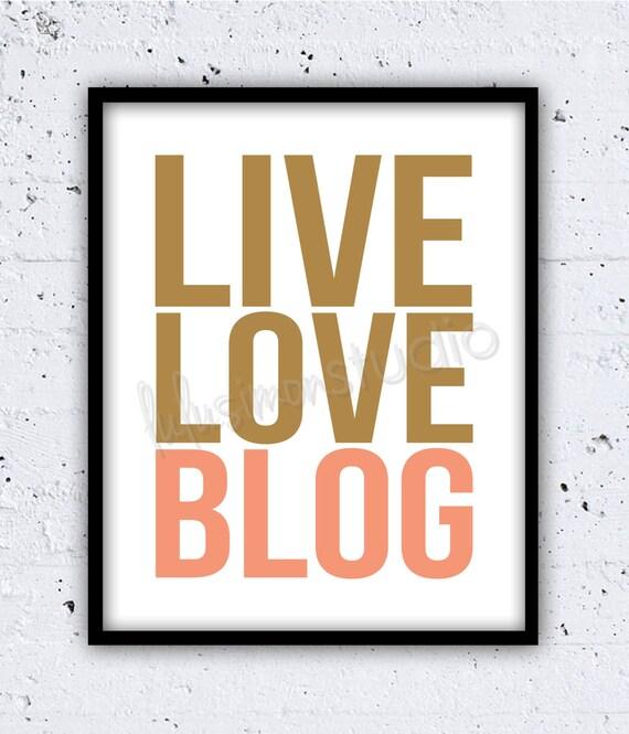 Wall Decor - Home Decor - Inspirational Print - Office Art - Quote Print - Motivational Sign - Blogger Art - Blog Art - LIVE LOVE BLOG Print