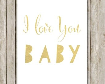 8x10 I Love You Baby Art Print, Nursery Wall Art, Nursery Printable, I Love You, Metallic Gold Nursery Decor, Instant Digital Download