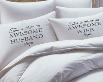 Couple Gift Pillowcase set, Pillowcases For Couples, His Hers Pillowcases, An awesome husband sleeps here, an awesome wife sleeps here