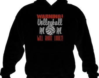 Volleyball Mom Hoodie/ Volleyball Mom Sweatshirt/ Volleyball Mom Gift/ Rhinestone Warning Volleyball Mom Will Shout Loudly Hoodie Sweatshirt