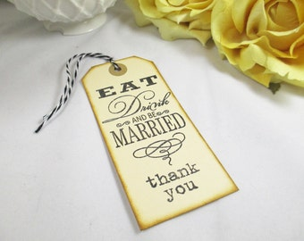 Wedding Favor Tag, Eat, Drink and Be Married Wedding Thank You Tag, Gift Tag, Welcome Bag Tag, Rehearsal Dinner Tag,