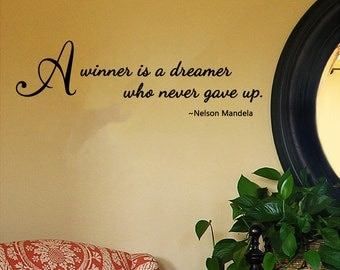 """Nelson Mandela Quote -A Winner is a Dreamer Who Never Gave Up- Wall Decal (26"""" X 8"""")"""