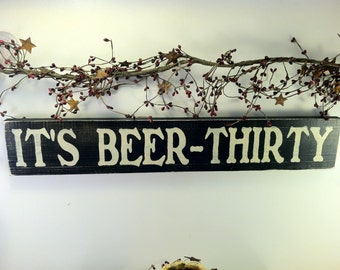 IT'S BEER THIRTY wood painted ~ man cave sign