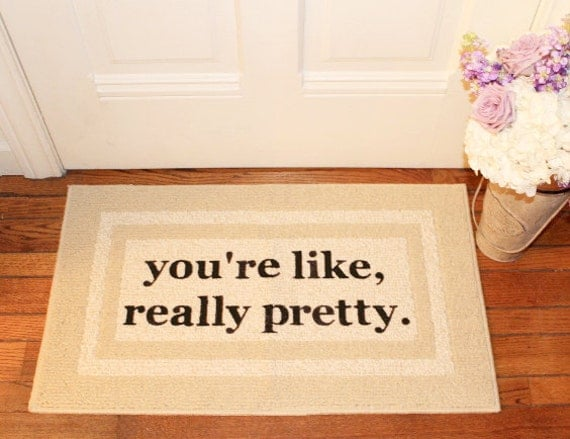 You re like really pretty rug