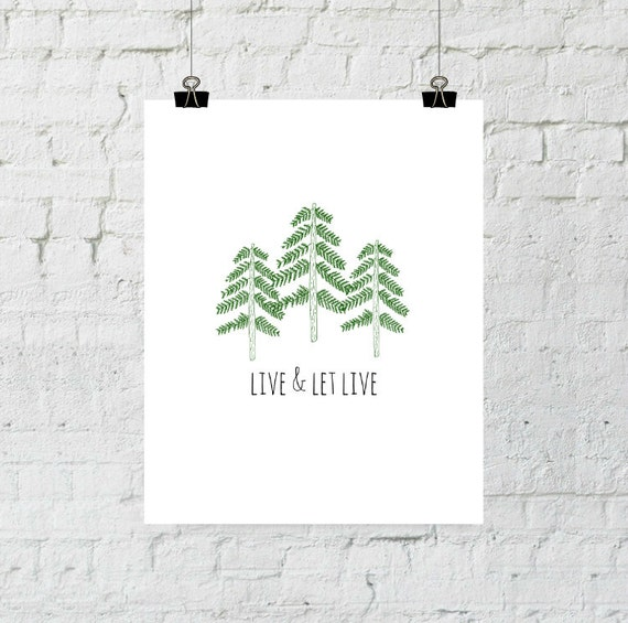 Live And Let Live, Live and Let Live Print, Live and Let Live Wall Art, Tree Art, Tree Wall Art, Pine Tree Art, Pine Tree Print
