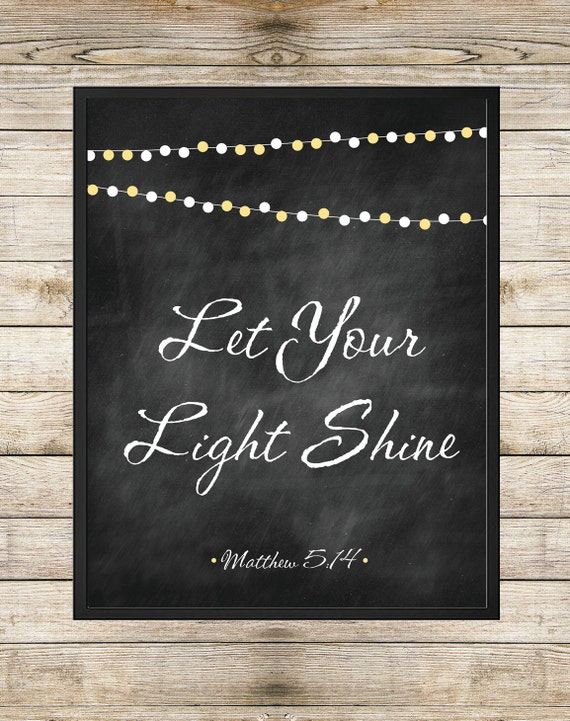 Let Your Light Shine Matthew 5:14 8X10 INSTANT by SouthernSpruce