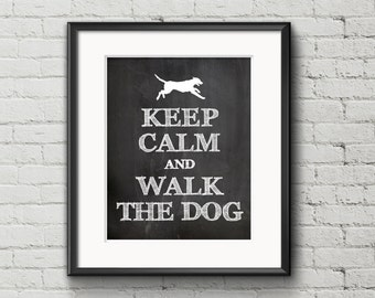 Digital Download Keep Calm And Walk The Dog, Pet Quote, Instant Download Quote, Printable Art, Typography Art, Rustic Chic Chalkboard Print