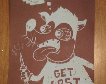 Get Lost Creep! Screenprinted Poster