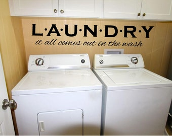 Laundry - it all comes out in the wash   Loads of fun Vinyl Wall Decal
