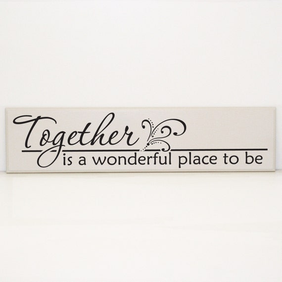 Together Is A Wonderful Place To Be Saying Wood Sign Family