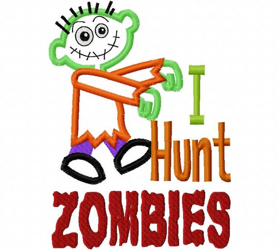 I Hunt Zombies Halloween Applique Machine Embroidery Design 4x4 and 5x7