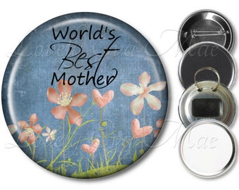 Best Mother Pocket Mirror, Refrigerator Magnet, Bottle Opener Mom Keychain, Pin Back Button, Makeup Mirror, Blue & Pink Floral, Mother Gift