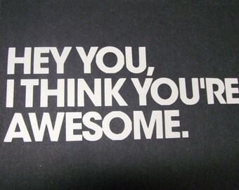 Hey You. I Think You're Awesome Car Truck Boat Car Vinyl Window Decal Sticker #213