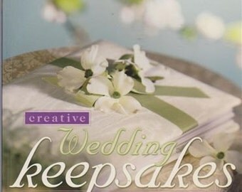 Ceative Wedding Keepsakes You Can Make Terry Rye & Laurel Tudo / Step by Step Instruction / Projects