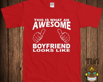 Funny Gift For Boyfriend T-shirt Girlfriend Tshirt Tee Shirt Anniversary This Is What An Awesome Boyfriend Looks Like Valentines Day Gift